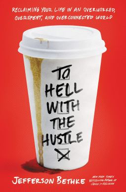to hell with the hustle